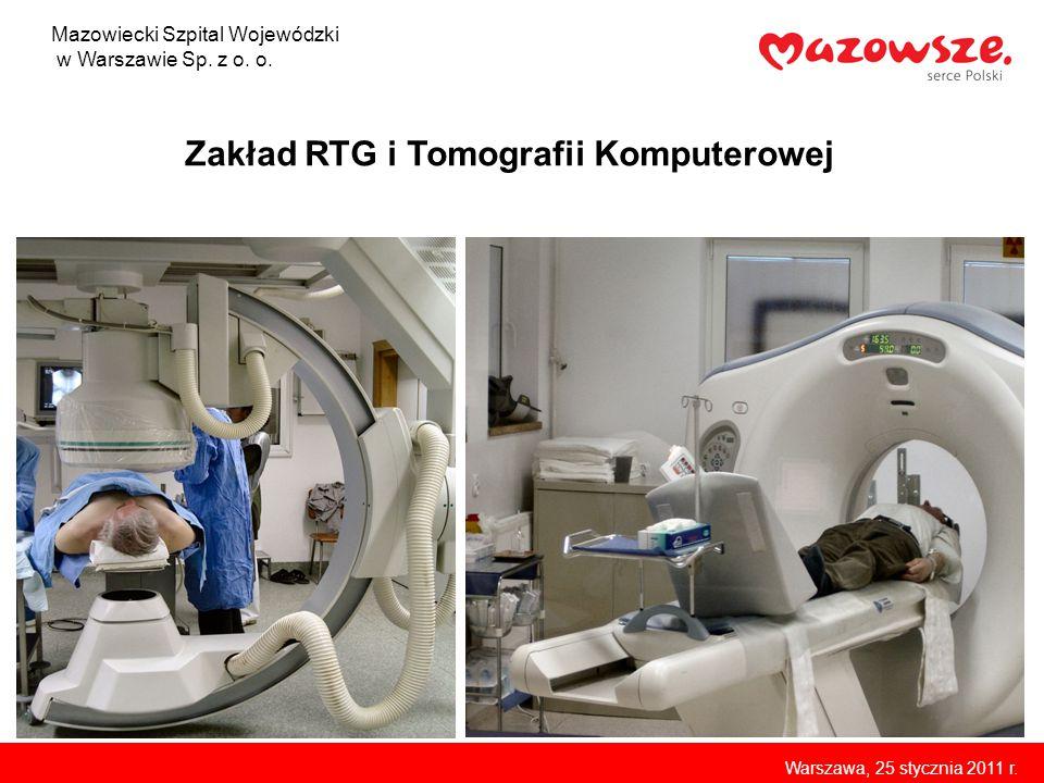 Zakład RTG i Tomografii Komputerowej Mazowiecki Szpital Wojewódzki w Warszawie Sp. z o. o. Warszawa, 25 stycznia 2011 r.