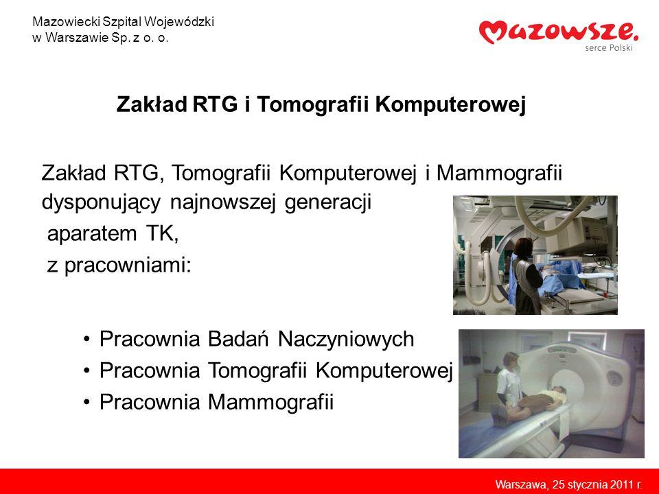 Zakład RTG i Tomografii Komputerowej Zakład RTG, Tomografii Komputerowej i Mammografii dysponujący najnowszej generacji aparatem TK, z pracowniami: Pr