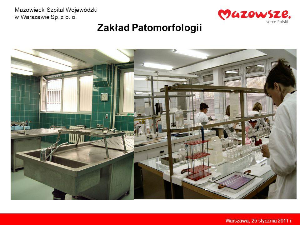 Zakład Patomorfologii Mazowiecki Szpital Wojewódzki w Warszawie Sp. z o. o. Warszawa, 25 stycznia 2011 r.