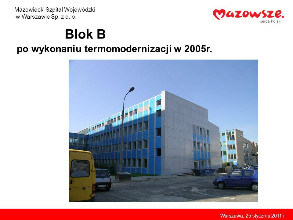 Blok B po wykonaniu termomodernizacji w 2005r. Mazowiecki Szpital Wojewódzki w Warszawie Sp. z o. o. Warszawa, 25 stycznia 2011 r.
