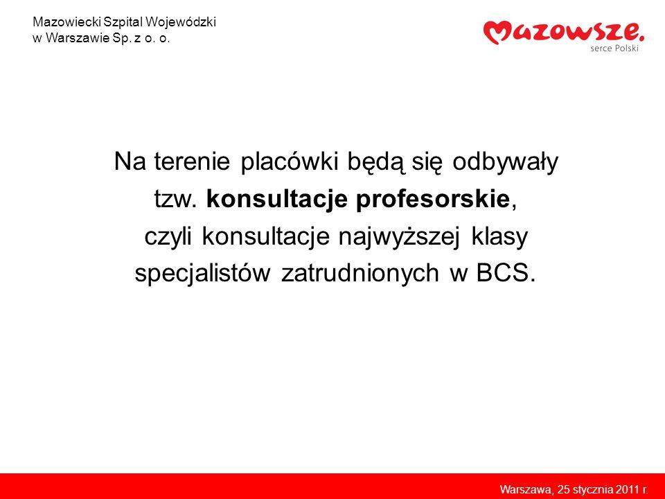 Mazowiecki Szpital Wojewódzki w Warszawie Sp. z o. o. Warszawa, 25 stycznia 2011 r.