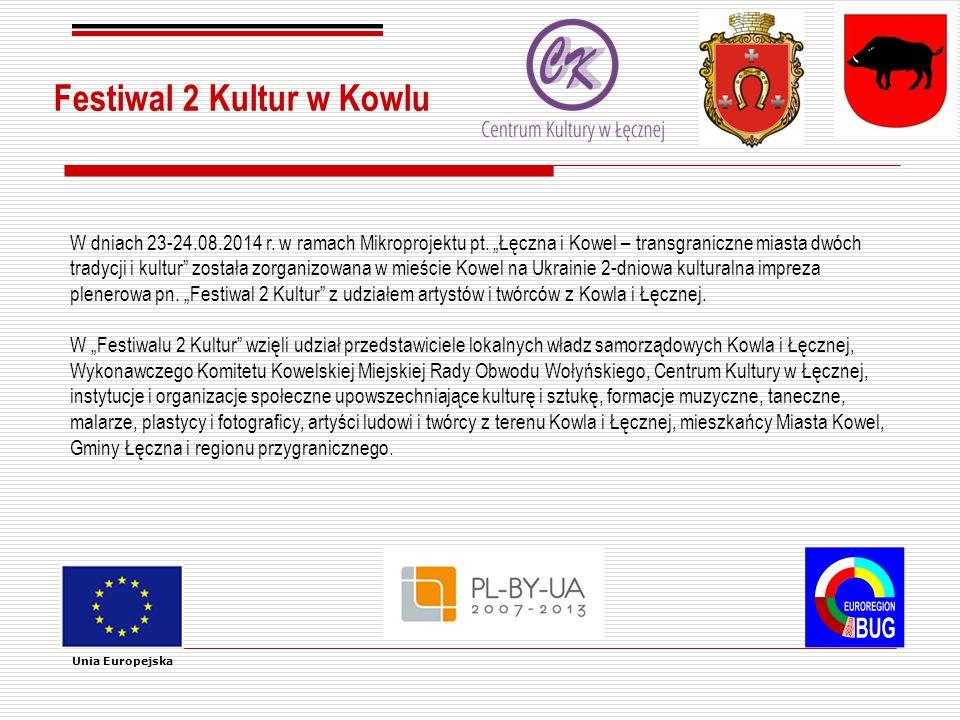 Festiwal 2 Kultur w Kowlu Unia Europejska W dniach 23-24.08.2014 r.