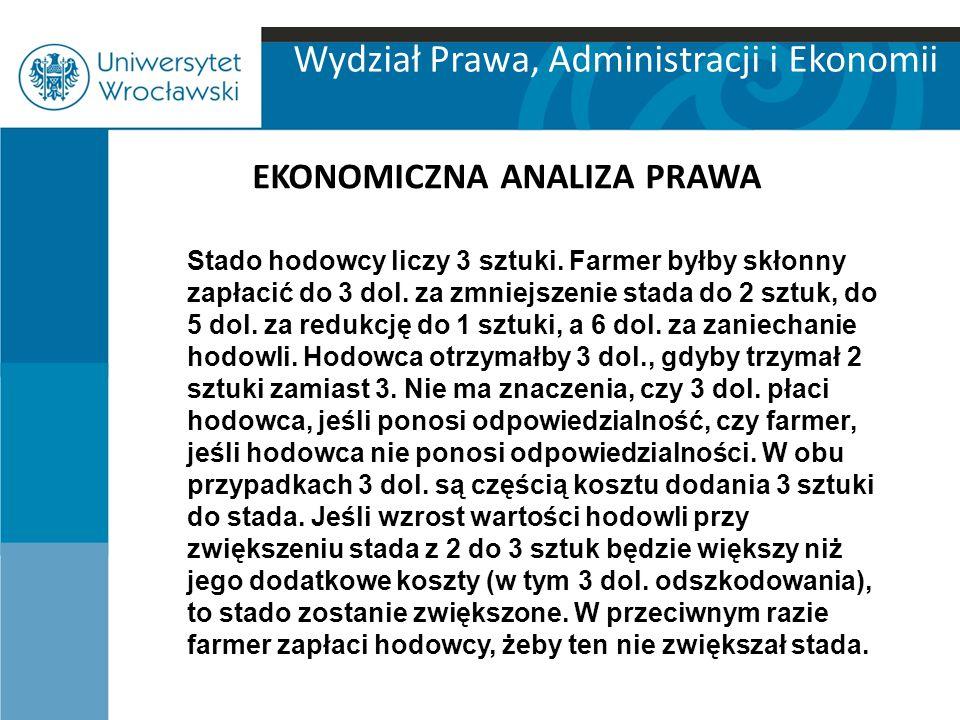 Wydział Prawa, Administracji i Ekonomii EKONOMICZNA ANALIZA PRAWA Stado hodowcy liczy 3 sztuki.