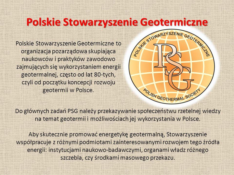 Polskie Stowarzyszenie Geotermiczne to organizacja pozarządowa skupiająca naukowców i praktyków zawodowo zajmujących się wykorzystaniem energii geotermalnej, często od lat 80-tych, czyli od początku koncepcji rozwoju geotermii w Polsce.