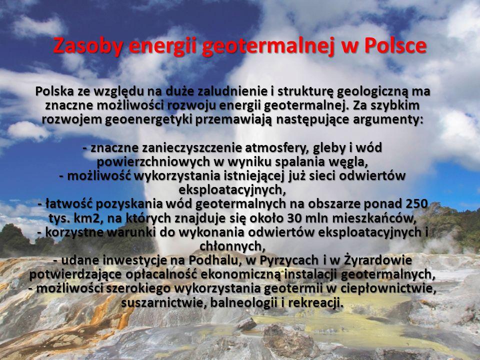 Polska ze względu na duże zaludnienie i strukturę geologiczną ma znaczne możliwości rozwoju energii geotermalnej.