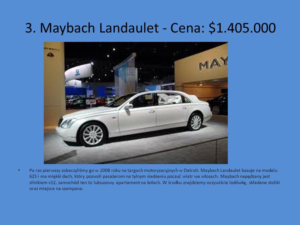 3. Maybach Landaulet - Cena: $1.405.000 Po raz pierwszy zobaczyliśmy go w 2008 roku na targach motoryzacyjnych w Detroit. Maybach Landaulet bazuje na