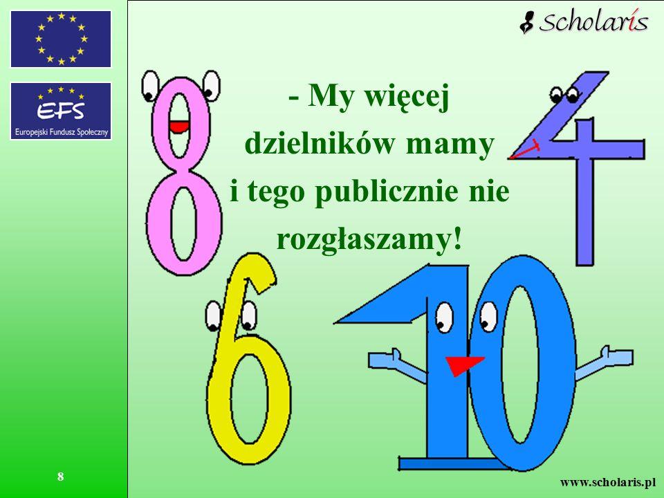 www.scholaris.pl 19 Liczba pierwsza Liczba złożona ma więcej niż dwa dzielniki.