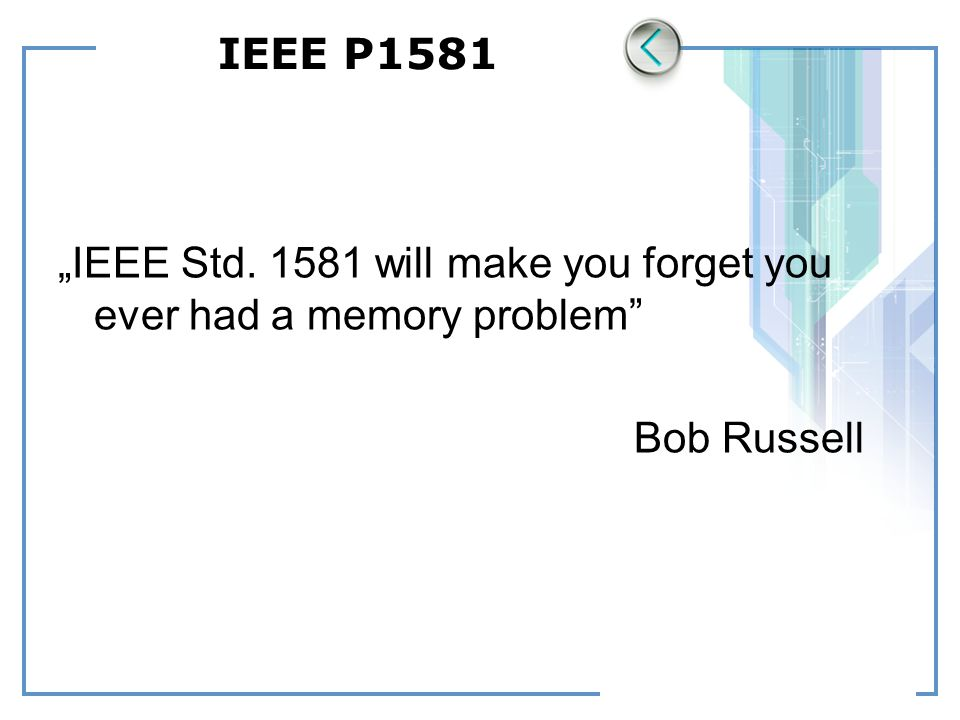 """""""IEEE Std. 1581 will make you forget you ever had a memory problem"""" Bob Russell"""