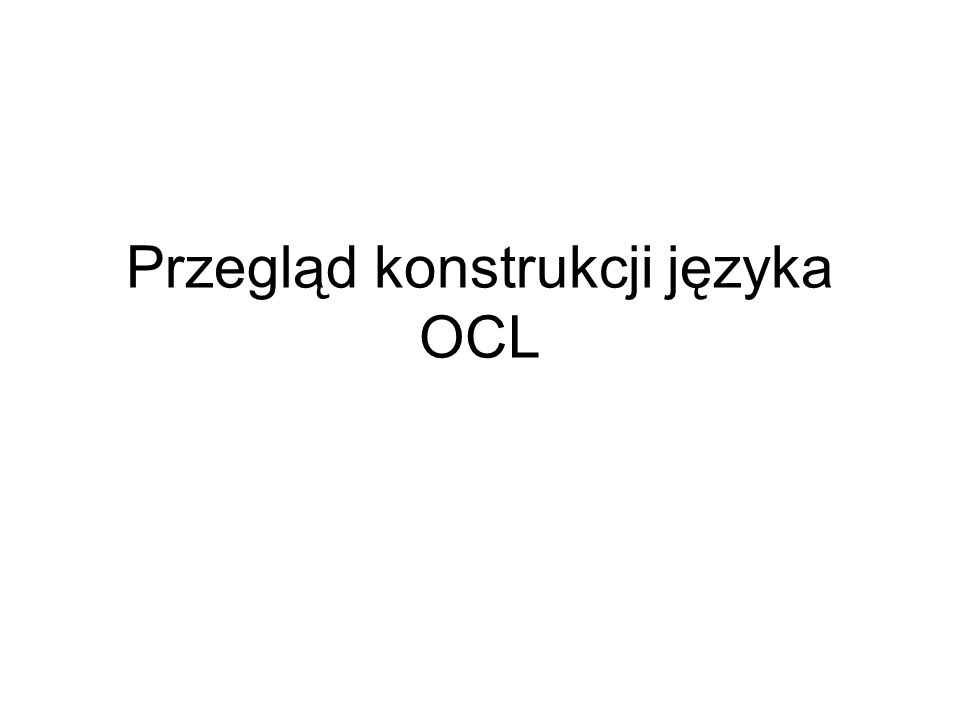 Przegląd konstrukcji języka OCL