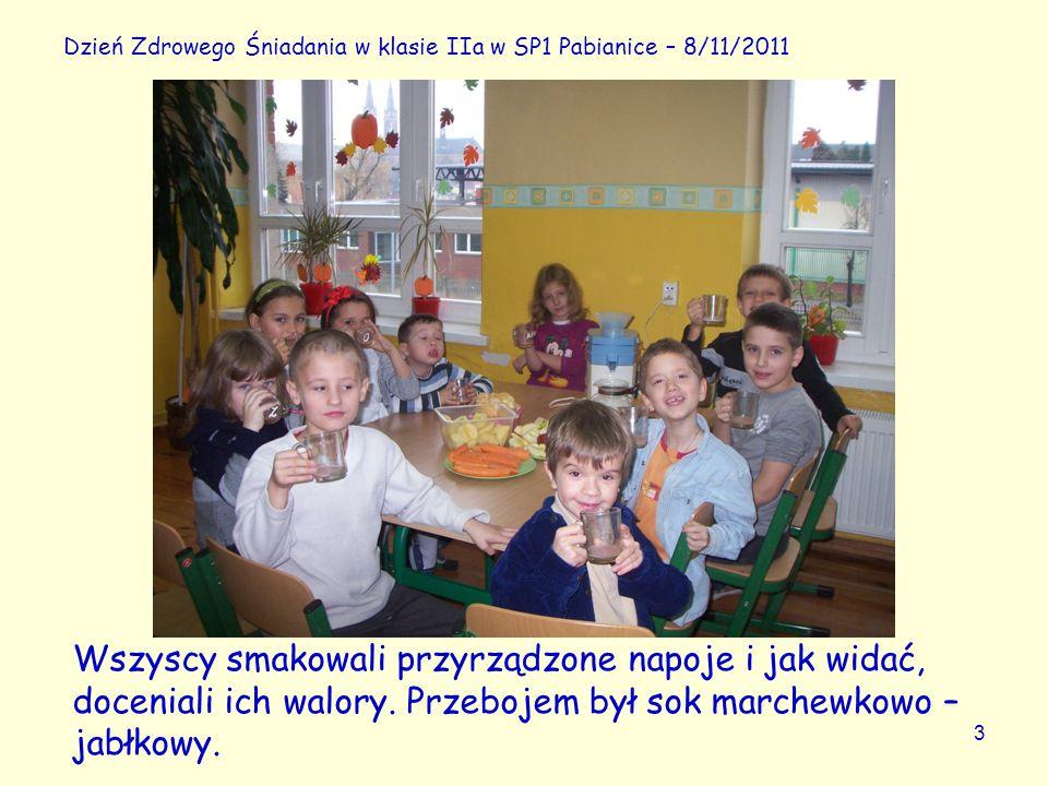 3 Dzień Zdrowego Śniadania w klasie IIa w SP1 Pabianice – 8/11/2011 Wszyscy smakowali przyrządzone napoje i jak widać, doceniali ich walory. Przebojem
