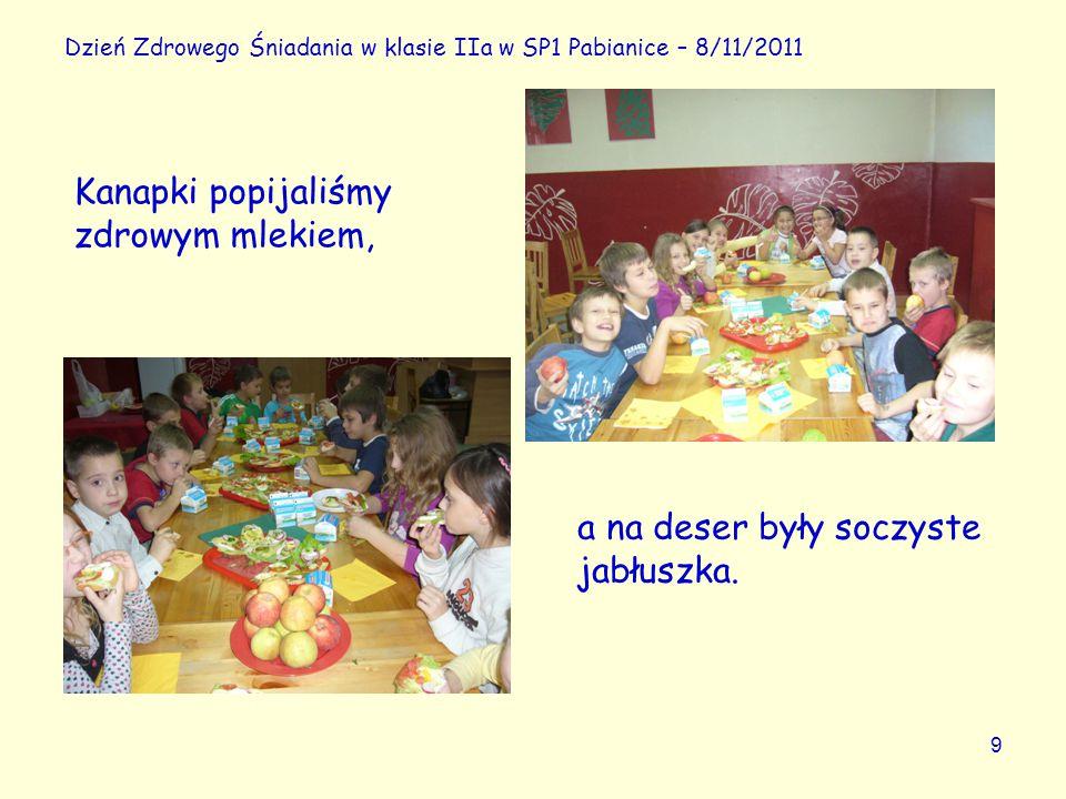 9 Dzień Zdrowego Śniadania w klasie IIa w SP1 Pabianice – 8/11/2011 a na deser były soczyste jabłuszka. Kanapki popijaliśmy zdrowym mlekiem,