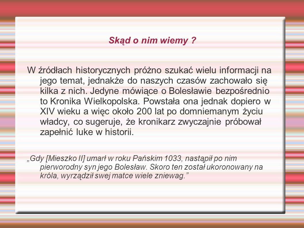 Innym źródłem są roczniki Kapituły Krakowskiej, w której pod datą 1038 roku umieszczono zapis dotyczący zgonu króla Bolesława.