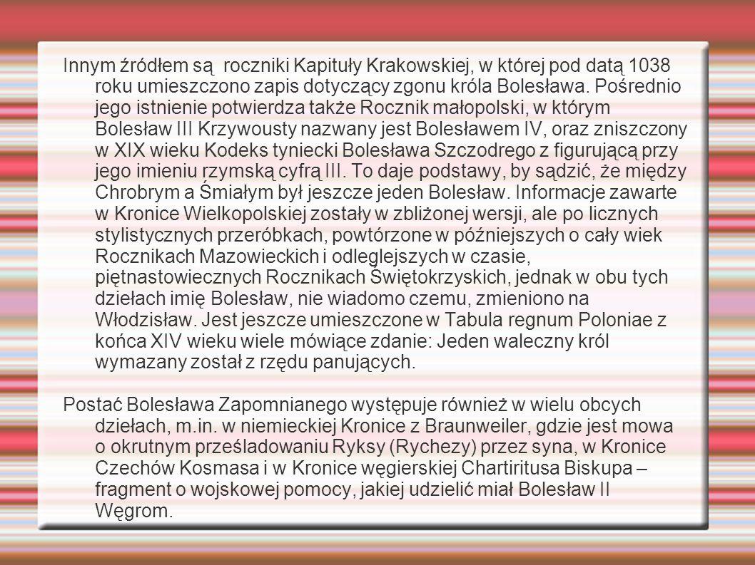 Kwestia Kazimierza Odnowiciela Kazimierz Odnowiciel urodził się w 1016 roku był więc on (zakładając istnienie Bolesława) drugim synem Mieszka II i jako taki został wysłany do klasztoru.