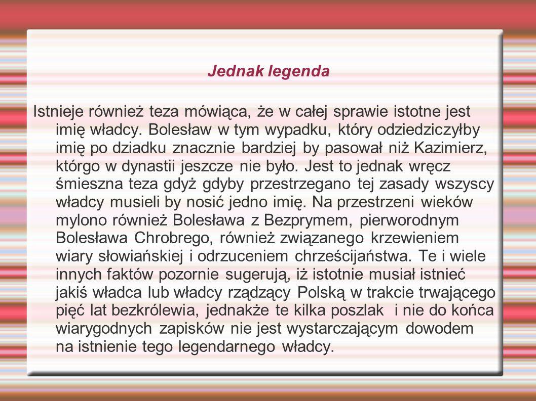 Źródła  http://www.historycy.org/  wikipedia.org  przyszloscwprzeszlosci.pl Portret Bolesława z http://commons.wikimedia.org/wiki/File:BoleslawSrogiZapomn iany.jpg?uselang=ru