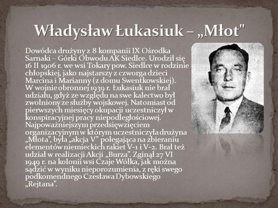 Dowódca drużyny z 8 kompanii IX Ośrodka Sarnaki – Górki Obwodu AK Siedlce. Urodził się 16 II 1906 r. we wsi Tokary pow. Siedlce w rodzinie chłopskiej,