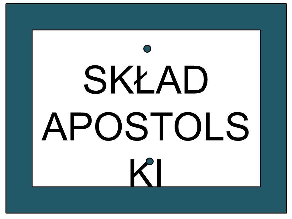 SKŁAD APOSTOLS KI