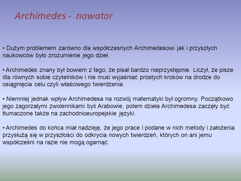 Dużym problemem zarówno dla współczesnych Archimedesowi jak i przyszłych naukowców było zrozumienie jego dzieł. Archimedes znany był bowiem z tego, że