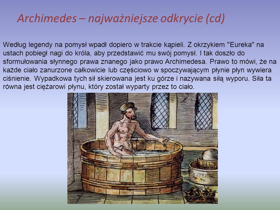 Według legendy na pomysł wpadł dopiero w trakcie kąpieli. Z okrzykiem