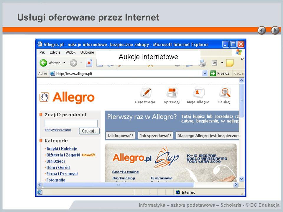 Informatyka – szkoła podstawowa – Scholaris - © DC Edukacja Usługi oferowane przez Internet Aukcje internetowe