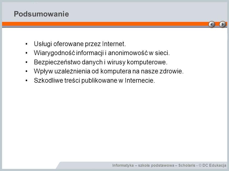 Informatyka – szkoła podstawowa – Scholaris - © DC Edukacja Podsumowanie Usługi oferowane przez Internet.
