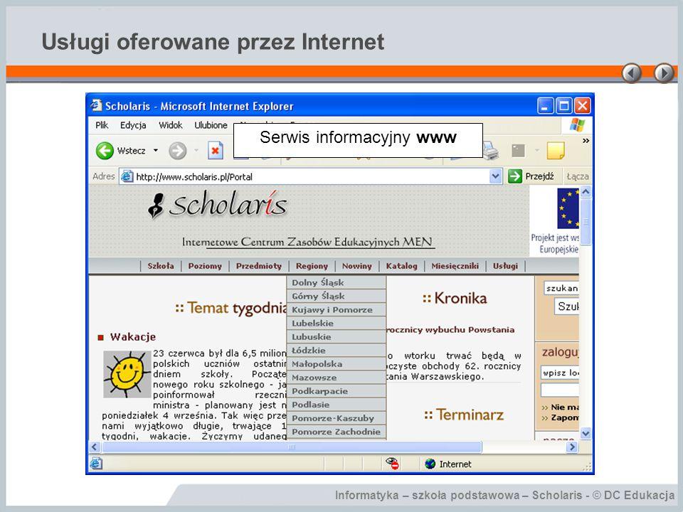 Informatyka – szkoła podstawowa – Scholaris - © DC Edukacja Usługi oferowane przez Internet Serwis informacyjny www