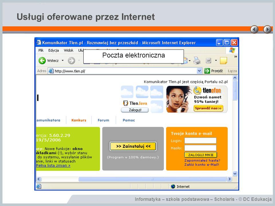 Informatyka – szkoła podstawowa – Scholaris - © DC Edukacja Usługi oferowane przez Internet Poczta elektroniczna