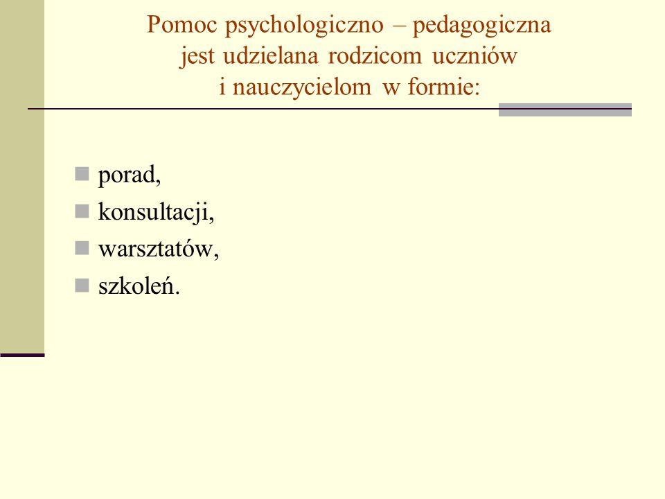Dla kogo organizowana jest pomoc psychologiczno – pedagogiczna.