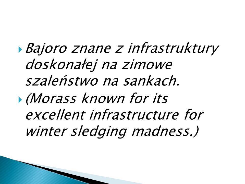  Bajoro znane z infrastruktury doskonałej na zimowe szaleństwo na sankach.