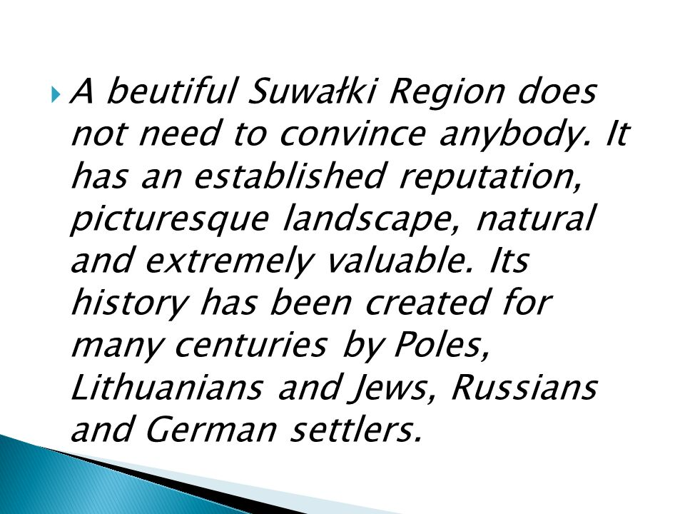  A beutiful Suwałki Region does not need to convince anybody.