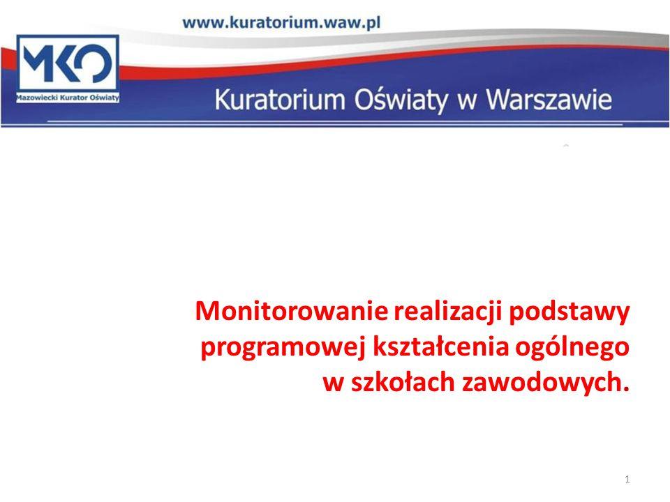 Monitorowanie realizacji podstawy programowej kształcenia ogólnego w szkołach zawodowych. 1