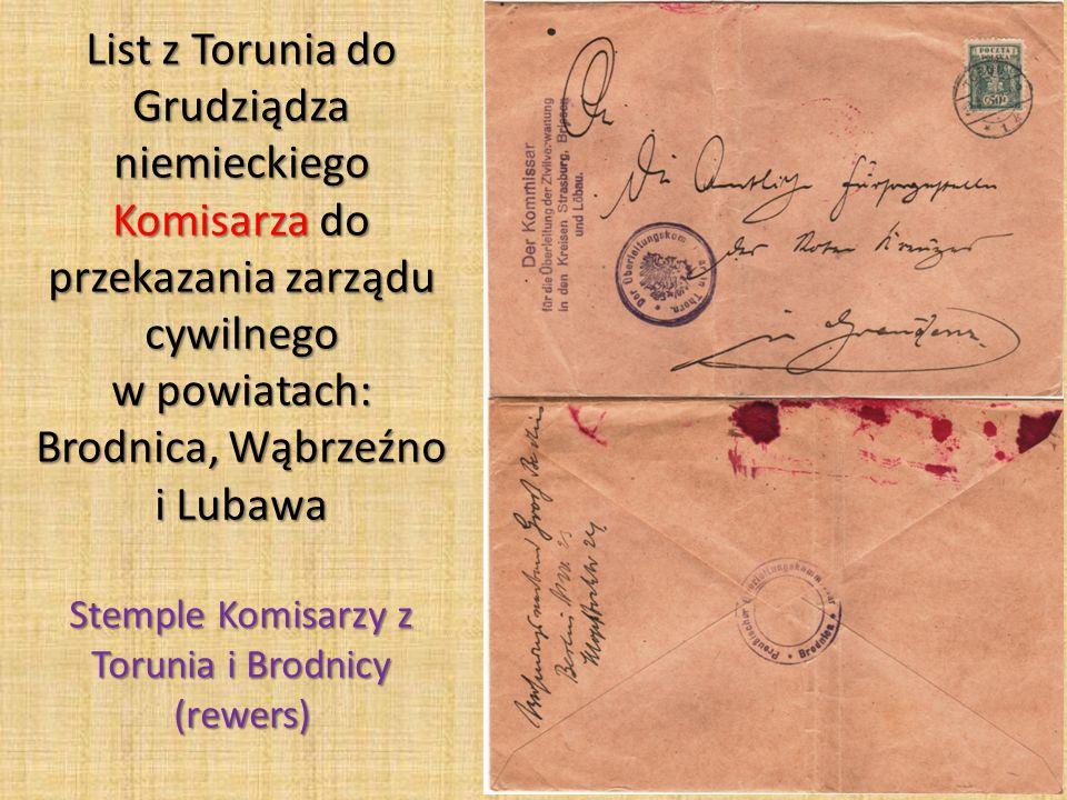 List z Torunia do Grudziądza niemieckiego Komisarza do przekazania zarządu cywilnego w powiatach: Brodnica, Wąbrzeźno i Lubawa Stemple Komisarzy z Tor