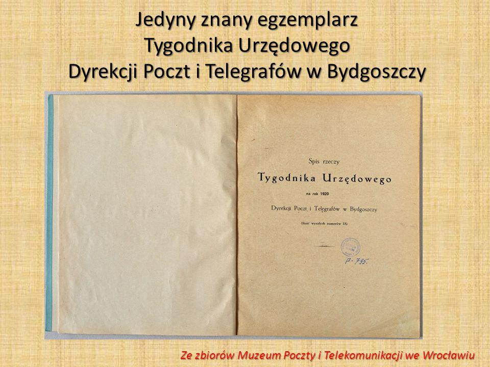 Jedyny znany egzemplarz Tygodnika Urzędowego Dyrekcji Poczt i Telegrafów w Bydgoszczy Ze zbiorów Muzeum Poczty i Telekomunikacji we Wrocławiu