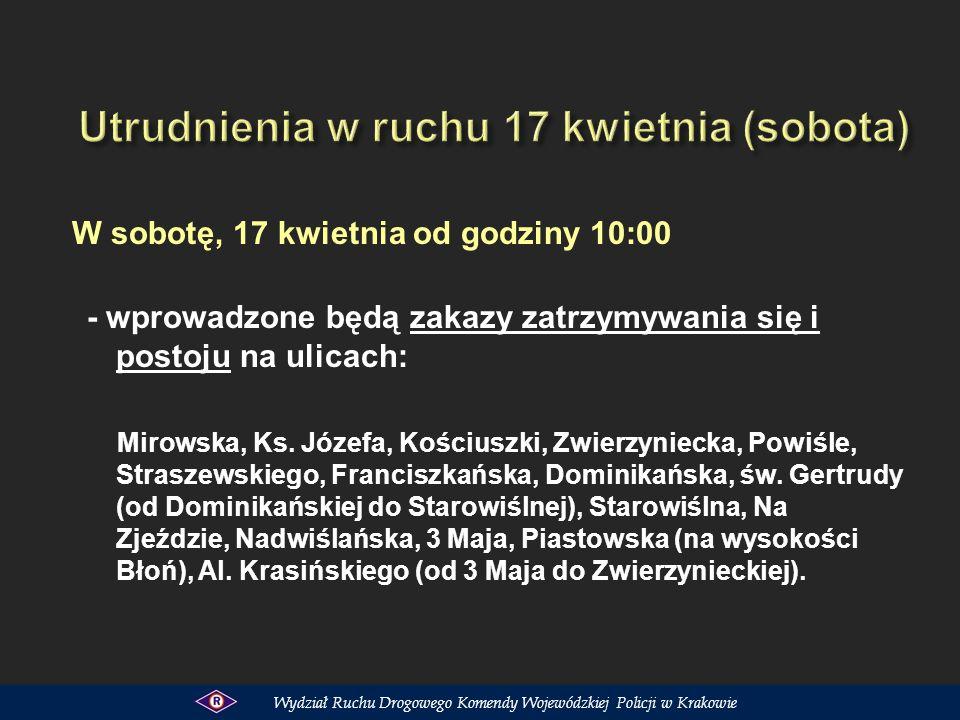 W sobotę, 17 kwietnia od godziny 10:00 - wprowadzone będą zakazy zatrzymywania się i postoju na ulicach: Mirowska, Ks. Józefa, Kościuszki, Zwierzyniec