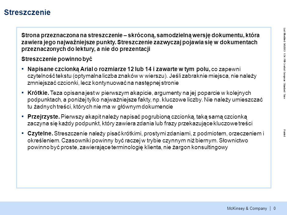 Last Modified 5/6/2013 1:54 PM Central European Standard Time Printed McKinsey & Company | 0 Streszczenie Strona przeznaczona na streszczenie – skróconą, samodzielną wersję dokumentu, która zawiera jego najważniejsze punkty.