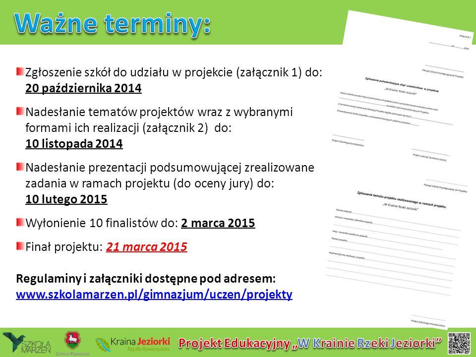 Zgłoszenie szkół do udziału w projekcie (załącznik 1) do: 20 października 2014 Nadesłanie tematów projektów wraz z wybranymi formami ich realizacji (z