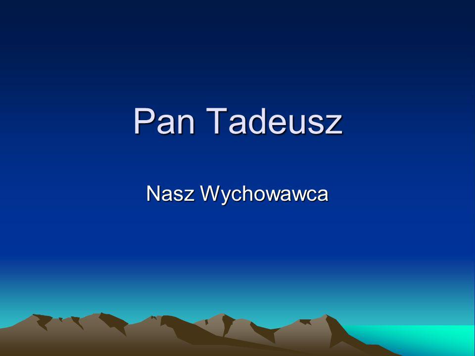Pan Tadeusz Nasz Wychowawca