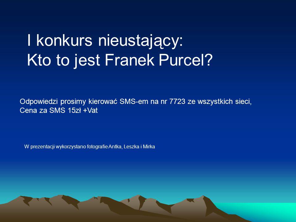 I konkurs nieustający: Kto to jest Franek Purcel.