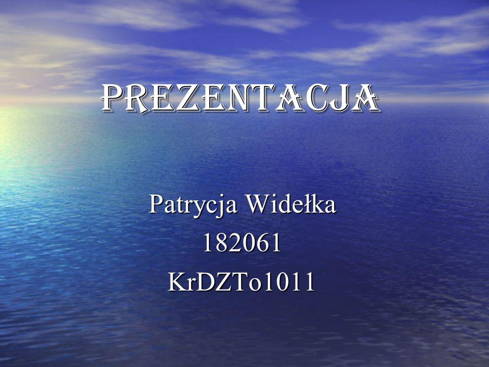 Prezentacja Patrycja Widełka 182061KrDZTo1011