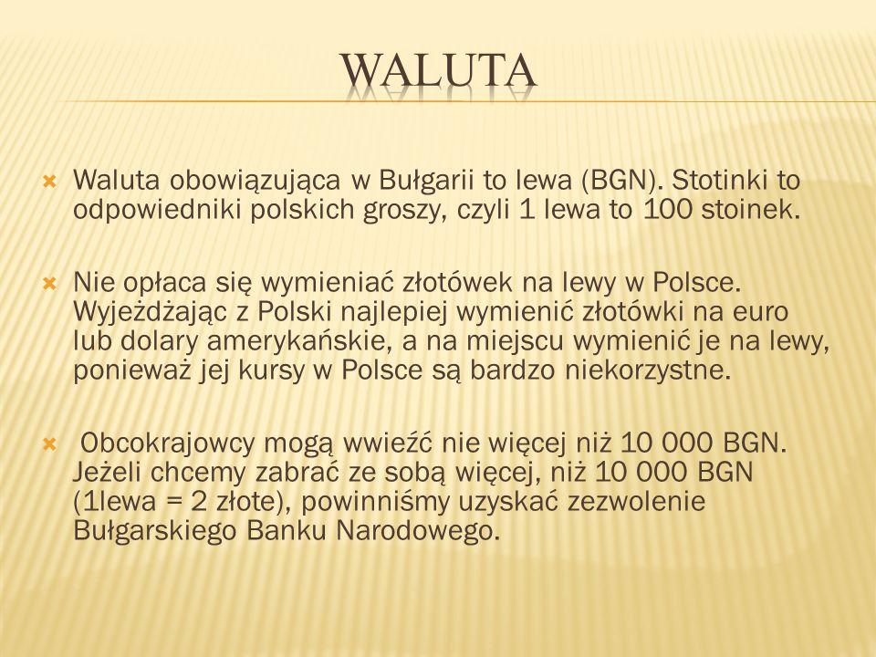  Waluta obowiązująca w Bułgarii to lewa (BGN).