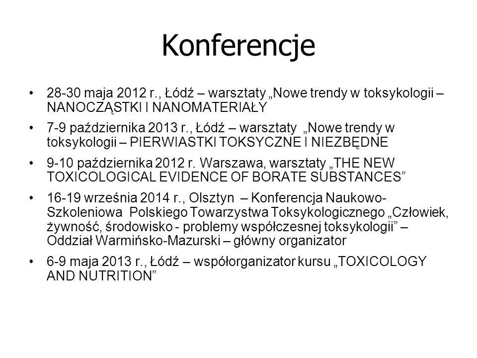 """Konferencje 28-30 maja 2012 r., Łódź – warsztaty """"Nowe trendy w toksykologii – NANOCZĄSTKI I NANOMATERIAŁY 7-9 października 2013 r., Łódź – warsztaty"""