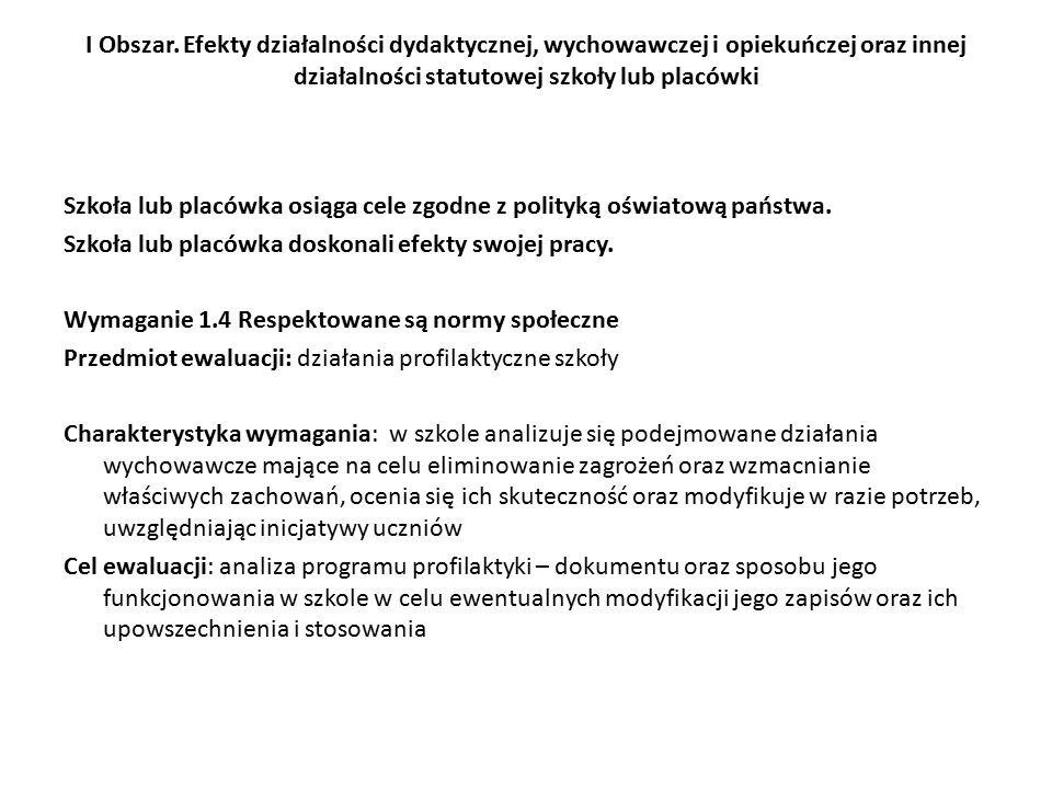I Obszar. Efekty działalności dydaktycznej, wychowawczej i opiekuńczej oraz innej działalności statutowej szkoły lub placówki Szkoła lub placówka osią