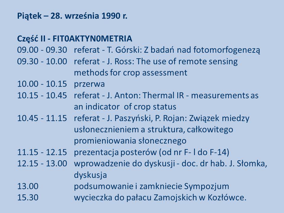 Piątek – 28.września 1990 r. Część II - FIT0AKTYN0METRIA 09.00 - 09.30 referat - T.