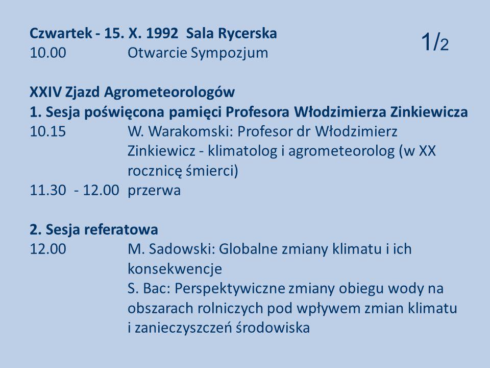 Czwartek - 15.X. 1992 Sala Rycerska 10.00 Otwarcie Sympozjum XXIV Zjazd Agrometeorologów 1.