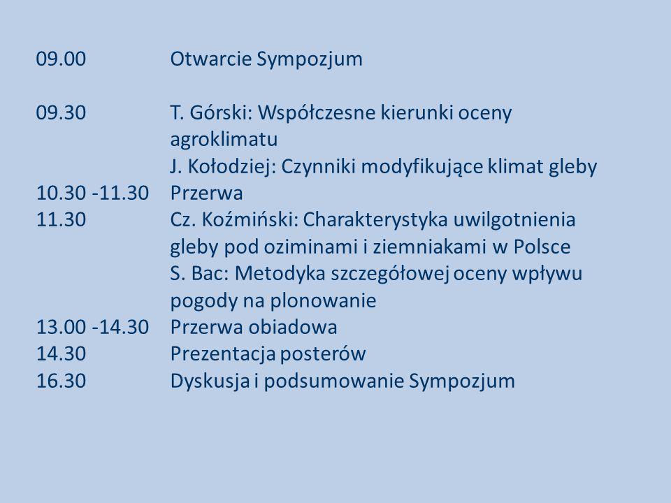 09.00Otwarcie Sympozjum 09.30 T.Górski: Współczesne kierunki oceny agroklimatu J.