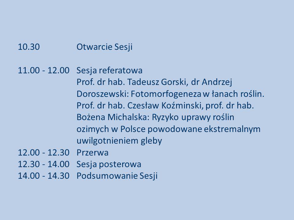10.30 Otwarcie Sesji 11.00 - 12.00 Sesja referatowa Prof.