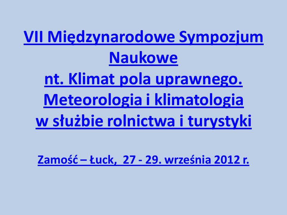VII Międzynarodowe Sympozjum Naukowe nt.Klimat pola uprawnego.