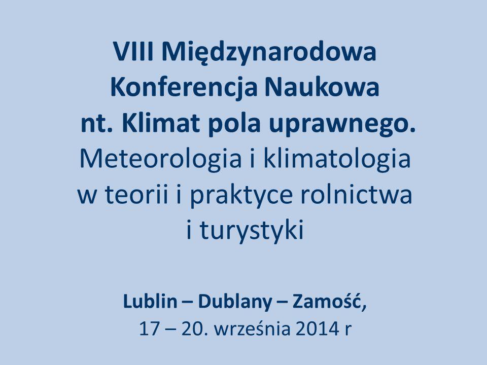 VIII Międzynarodowa Konferencja Naukowa nt.Klimat pola uprawnego.