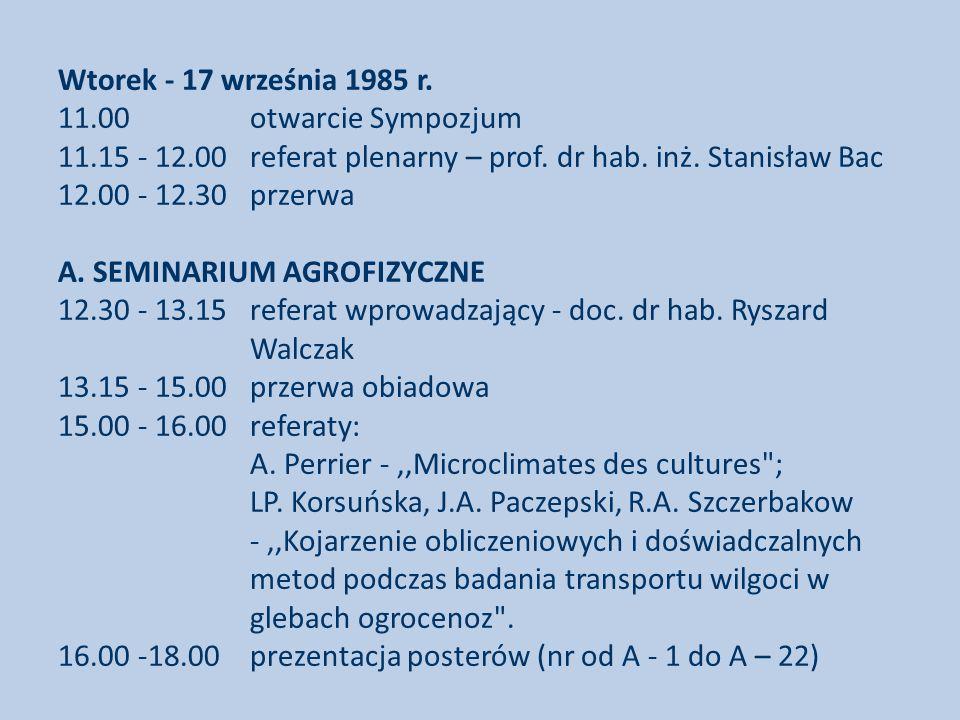 Wtorek - 17 września 1985 r.11.00otwarcie Sympozjum 11.15 - 12.00 referat plenarny – prof.