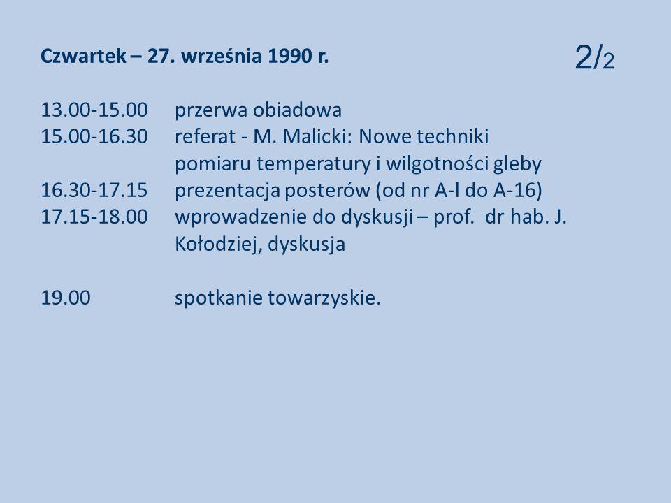 Czwartek – 27.września 1990 r. 13.00-15.00 przerwa obiadowa 15.00-16.30 referat - M.