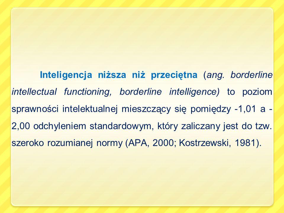 Inteligencja niższa niż przeciętna (ang. borderline intellectual functioning, borderline intelligence) to poziom sprawności intelektualnej mieszczący